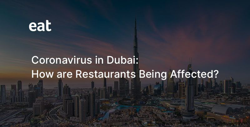 Coronavirus in Dubai: How are restaurants being affected?